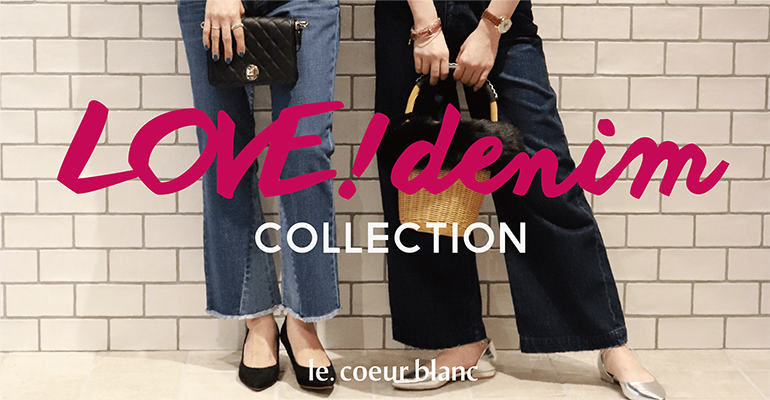 LOVE!denim COLLECTION