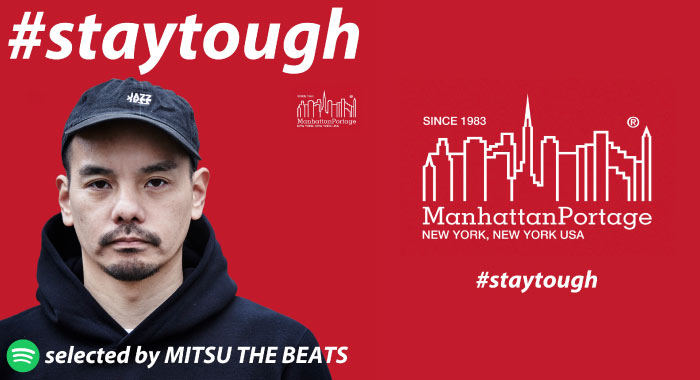 #staytough Playlist -Selected by MITSU THE BEATS-
