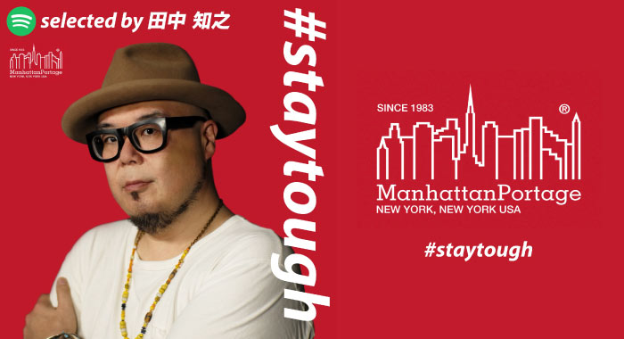 #staytough Playlist -Selected by 田中知之(FPM)-