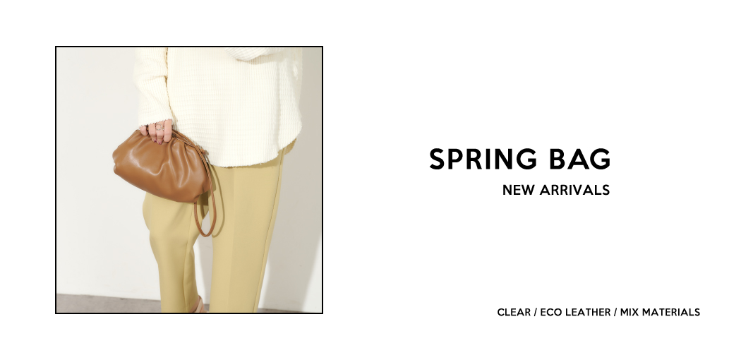 SPRING BAG NEW ARRIVALS