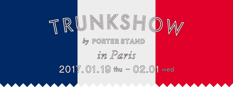 c2c1e94b8eaf 「TRUNK SHOW in Paris」by PORTER STAND will be held.